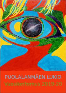 Kuva on linkki Puolalanmäen lukion vuosikertomukseen 2019-2020. Kuvassa on vuosikertomuksen kansi, joka esittää graafisen piirroksen silmästä.