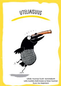 Uteliaisuus kortti, missä varis katsoo kaukoputkella.